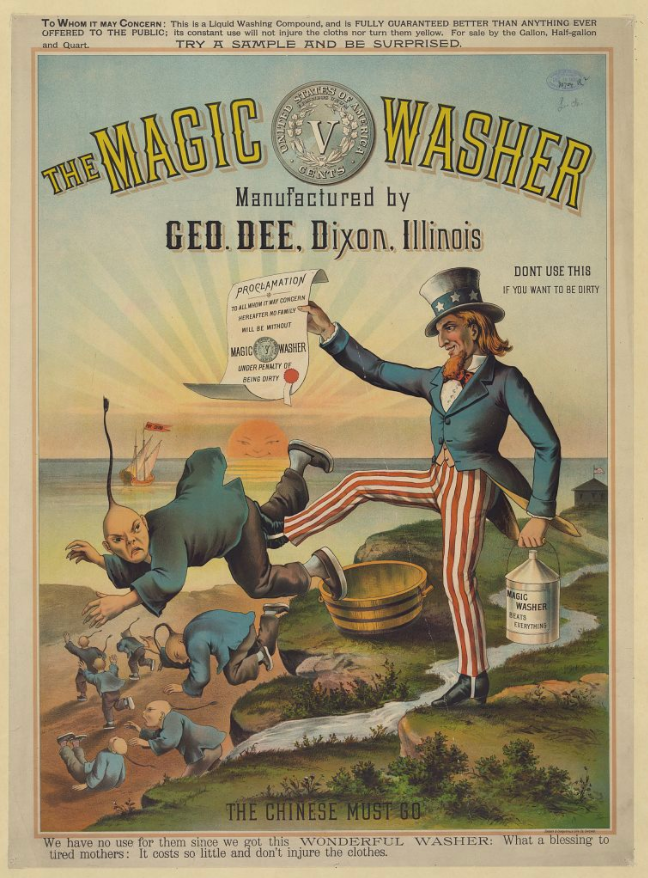 """A cartoon released in 1886 showing Uncle Sam holding """"magic washers"""" and kicking out Chinese immigrants with the text """"The Chinese Must Go."""" The """"magic washer"""" trope helped demonize Chinese as """"dirty."""" Such tropes still persist today."""