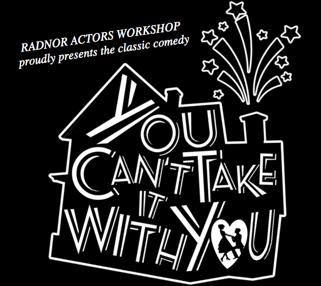 "Radnor Actors Workshop's ""You Can't Take It with You"" is A Spicy Must-See"