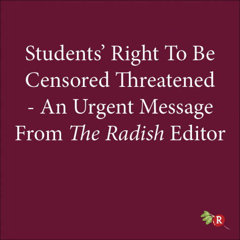 Students' Right To Be Censored Threatened – An Urgent Message from The Radish Editor